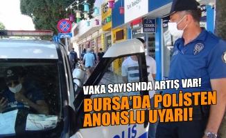 Bursa'da polisten anonslu uyarı