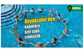 Büyükşehir'den kadınlara özel suda cimnastik