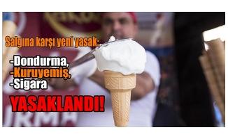 Sigara, dondurma ve kuruyemiş yemek yasaklandı