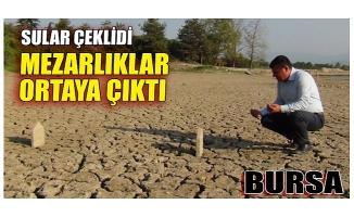 Bursa Boğazköy Barajı'nda sular çekildi, mezarlıklar gün yüzüne çıktı