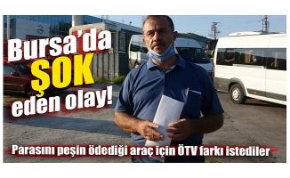 Bursa'da ödemesini yaptığı sıfır cip için 55 bin lira daha para istediler