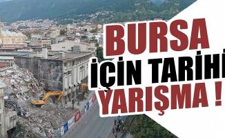 Bursa için tarihi yarışmaya başvurular başladı