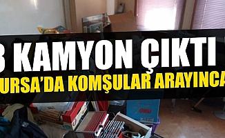 Bursa'daki evden 8 kamyon çöp çıktı!