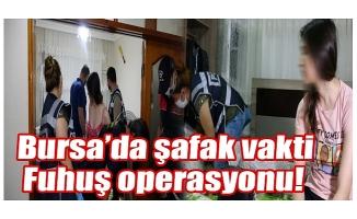 Bursa'da şafak vakti fuhuş operasyonu