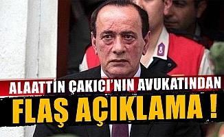 Alaattin Çakıcı'nın avukatından flaş açıklama !