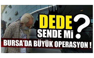 Bursa'da 400 gram esrarla yakalan 70'lik dede tutuklandı