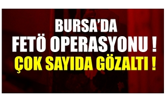 Bursa dahil 5 ilde FETÖ operasyonu: 12 gözaltı