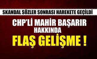 CHP'li Mahir Başarır hakkında flaş gelişme