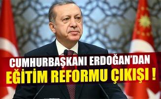 Cumhurbaşkanı Erdoğan'dan eğitim reformu çıkışı