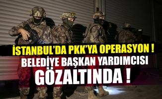 İstanbul'da PKK'ya büyük operasyon! Şişli Belediyesi Başkan Yardımcısı da gözaltında.