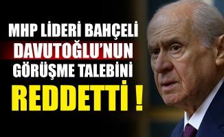 MHP Lideri Bahçeli, Davutoğlu'nun görüşme talebini reddetti