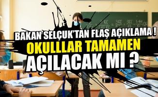 Milli Eğitim Bakanı Selçuk'tan flaş açıklama! Okullar tamamen açılacak mı?.