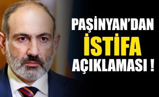Paşinyan'dan istifa açıklaması