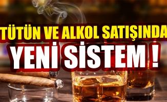 Tütün ve alkol satışında yeni sistem!
