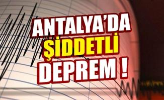 Antalya'da şiddetli deprem !