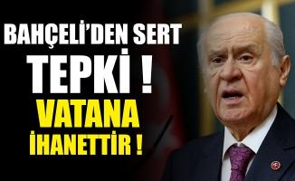 Bahçeli'den CHP'ye çok sert sözler: Orduya satılmış demek vatana ihanettir !