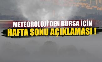 Meteoloji'den Bursa için haftasonu açıklaması !