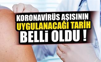 Türkiye'de koronavirüs aşısının ilk kez uygulanacağı tarih belli oldu!