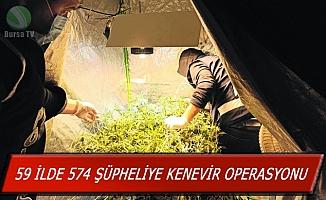 59 ilde 574 şüpheliye kenevir operasyonu