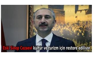 Bakan Gül: Eski Sinop Cezaevi kültür ve turizm için restore ediliyor