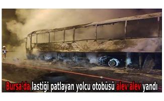 Bursa'da lastiği patlayan yolcu otobüsü alev alev yandı