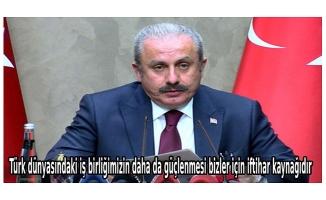 Şentop: Türk dünyasındaki iş birliğimizin daha da güçlenmesi bizler için iftihar kaynağıdır