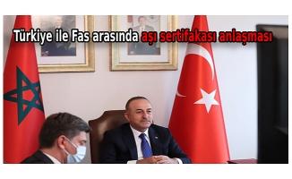 Türkiye ile Fas arasında aşı sertifakası anlaşması