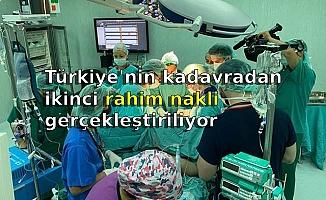 Türkiye'nin kadavradan ikinci rahim nakli gerçekleştiriliyor