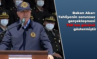 Bakan Akar: Tahliyenin sorunsuz gerçekleşmesi TSK'nın gücünü göstermiştir