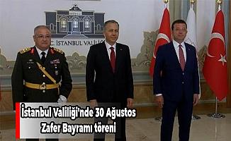 İstanbul Valiliği'nde 30 Ağustos Zafer Bayramı töreni