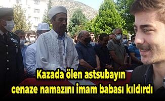Kazada ölen astsubayın cenaze namazını imam babası kıldırdı