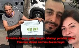 Öldürülen kızının adını taşıyan tabelayı yeniden çaktı: Canımızı aldınız anımıza dokunmayın