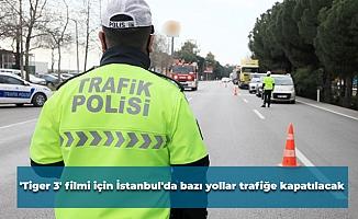 'Tiger 3' filmi için İstanbul'da bazı yollar trafiğe kapatılacak