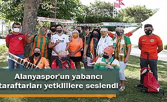Alanyaspor'un yabancı taraftarları yetkililere seslendi