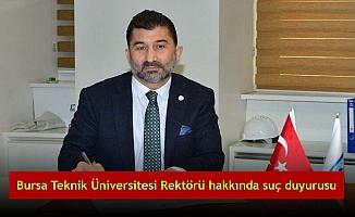 Bursa Teknik Üniversitesi Rektörü hakkında suç duyurusu