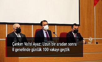 Çankırı Valisi Ayaz: Uzun bir aradan sonra il genelinde günlük 100 vakayı geçtik