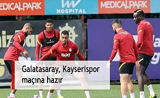 Galatasaray, Kayserispor maçına hazır
