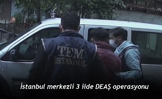 İstanbul merkezli 3 ilde DEAŞ operasyonu