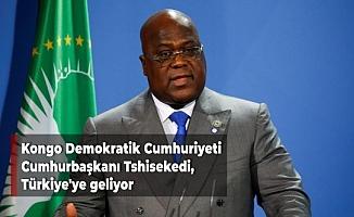 Kongo Demokratik Cumhuriyeti Cumhurbaşkanı Tshisekedi, Türkiye'ye geliyor