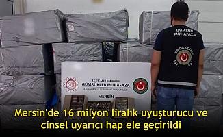 Mersin'de 16 milyon liralık uyuşturucu ve cinsel uyarıcı hap ele geçirildi