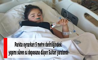 Parkta oynarken 5 metre derinliğindeki yapımı süren su deposuna düşen Sultan yaralandı
