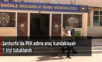 Şanlıurfa'da PKK adına araç kundaklayan 1 kişi tutuklandı