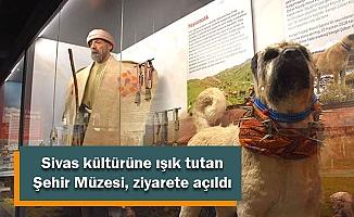 Sivas kültürüne ışık tutan Şehir Müzesi, ziyarete açıldı