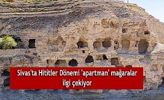 Sivas'ta Hititler Dönemi 'apartman' mağaralar ilgi çekiyor