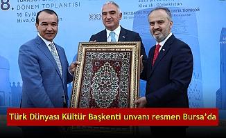Türk Dünyası Kültür Başkenti unvanı resmen Bursa'da