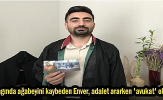 Yangında ağabeyini kaybeden Enver, adalet ararken 'avukat' oldu