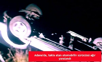 Adana'da, takla atan otomobilin sürücüsü ağır yaralandı