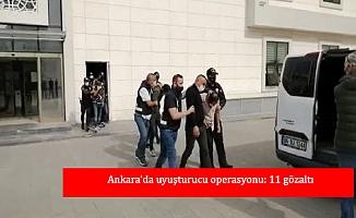 Ankara'da uyuşturucu operasyonu: 11 gözaltı