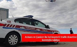 Ankara ve Çankırı'da helikopterli trafik denetimi