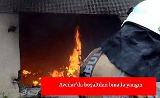 Avcılar'da boşaltılan binada yangın